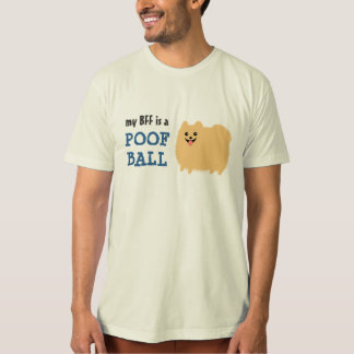 My BFF is a Poof Ball - Cute Pomeranian Dog T-Shirt