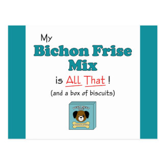 My Bichon Frise Mix is All That! Postcard