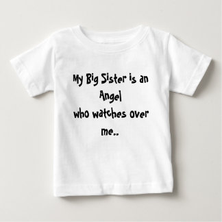 My Big Sister is an Angelwho watches over me.. Tshirt