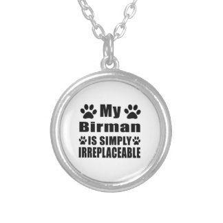 My Birman is simply irreplaceable Round Pendant Necklace