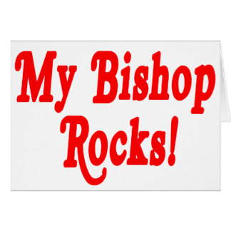 My Bishop Rocks Greeting Cards