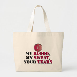My Blood, My Sweat, Your Tears - Tennis Canvas Bag