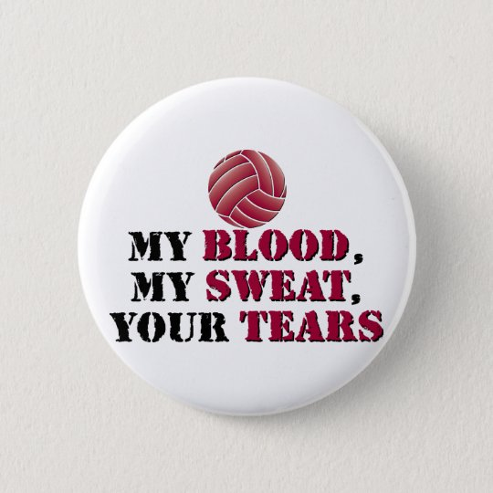 My blood, my sweat, your tears - Volleyball 6 Cm Round Badge