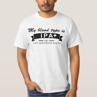 MY BLOOD TYPE IS IPA + T SHIRT