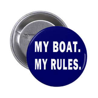 My Boat. My Rules - funny boating 6 Cm Round Badge