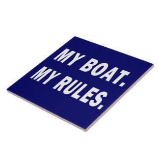 My Boat My Rules - funny boating Ceramic Tile