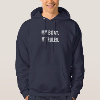 My Boat. My Rules - funny boating Hoodie