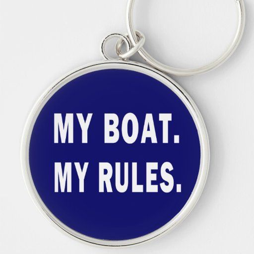 My Boat. My Rules - funny boating Key Chain