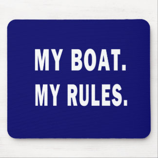 My Boat. My Rules - funny boating Mouse Mat