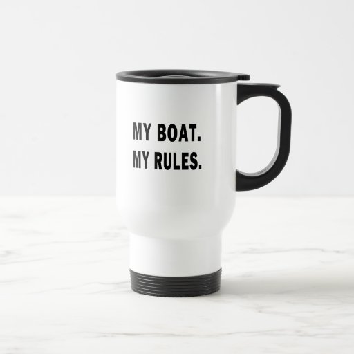 My Boat. My Rules - funny boating Coffee Mug