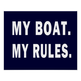 My Boat. My Rules - funny boating Poster