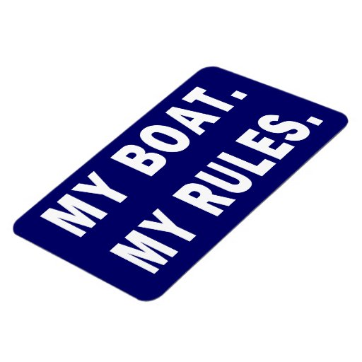 My Boat. My Rules - funny boating Vinyl Magnet