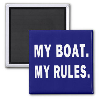 My Boat. My Rules - funny boating Square Magnet