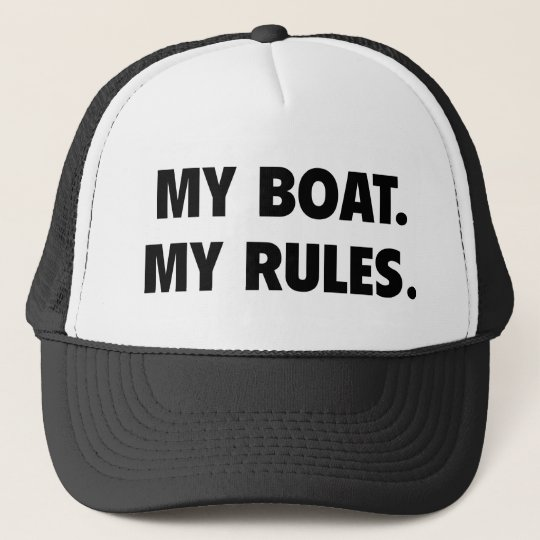 My Boat. My Rules. Trucker Hat