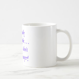 My Body is a Temple and You Don't Have a Prayer Basic White Mug