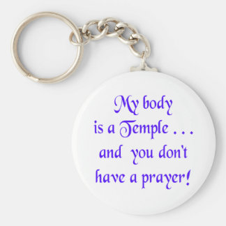 My Body is a Temple and You Don't Have a Prayer Key Ring