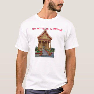 MY BODY IS A TEMPLE! T-Shirt