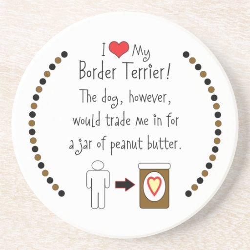 My Border Terrier Loves Peanut Butter Coaster