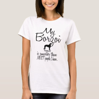 My Borzoi is Smarter Than Most People T-Shirt