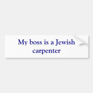 My boss... bumper sticker