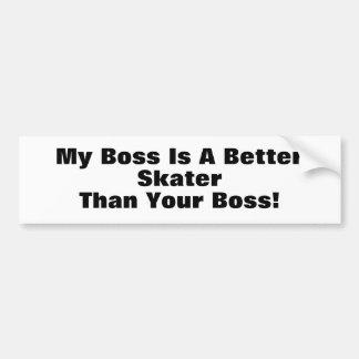 My Boss Is A Better Skater Than Your Boss Bumper Sticker