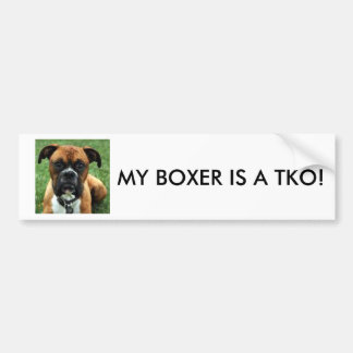 MY BOXER IS A TKO! BUMPER STICKERS