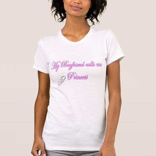 My Boyfriend calls me Princess T-Shirt