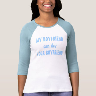 MY BOYFRIEND can sky YOUR BOYFRIEND T Shirt