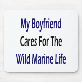 My Boyfriend Cares For The Wild Marine Life Mouse Pad