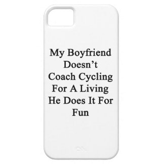 My Boyfriend Doesn't Coach Cycling For A Living He iPhone 5 Covers