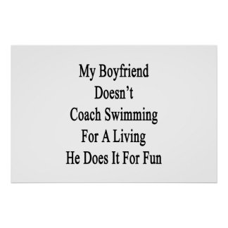 My Boyfriend Doesn't Coach Swimming For A Living H Posters