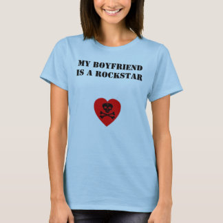 My Boyfriend is a Rockstar T-Shirt