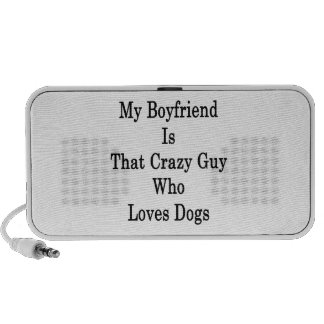 My Boyfriend Is That Crazy Guy Who Loves Dogs Speaker System