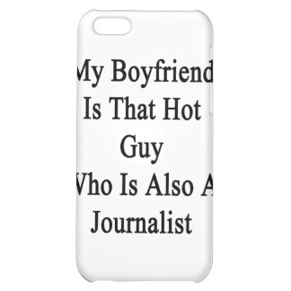 My Boyfriend Is That Hot Guy Who Is Also A Journal iPhone 5C Cases