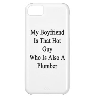 My Boyfriend Is That Hot Guy Who Is Also A Plumber Cover For iPhone 5C