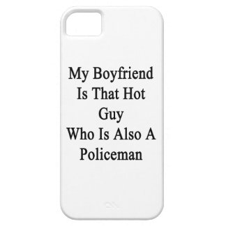 My Boyfriend Is That Hot Guy Who Is Also A Policem iPhone 5 Case