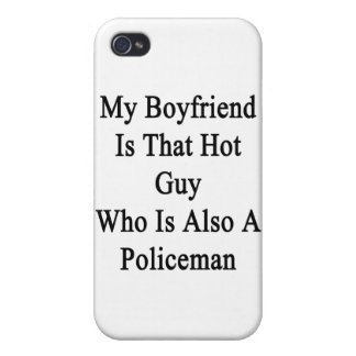 My Boyfriend Is That Hot Guy Who Is Also A Policem Case For iPhone 4