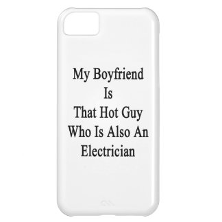 My Boyfriend Is That Hot Guy Who Is Also An Electr iPhone 5C Cases