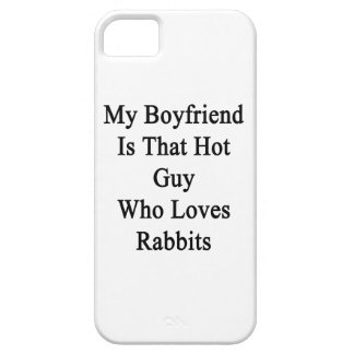 My Boyfriend Is That Hot Guy Who Loves Rabbits iPhone 5 Case