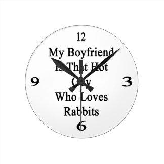 My Boyfriend Is That Hot Guy Who Loves Rabbits Wallclock