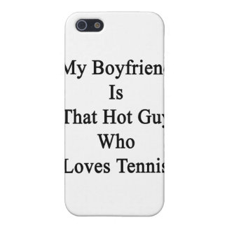 My Boyfriend Is That Hot Guy Who Loves Tennis iPhone 5 Covers