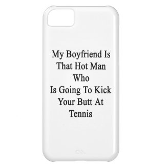 My Boyfriend Is That Hot Man Who Is Going To Kick iPhone 5C Case