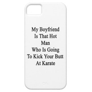 My Boyfriend Is That Hot Man Who Is Going To Kick Cover For iPhone 5/5S