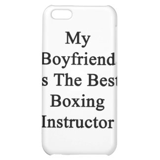 My Boyfriend Is The Best Boxing Instructor iPhone 5C Case