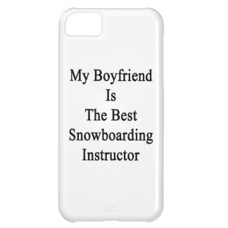 My Boyfriend Is The Best Snowboarding Instructor iPhone 5C Cover