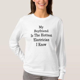 My Boyfriend Is The Hottest Electrician I Know T-Shirt