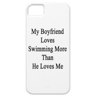My Boyfriend Loves Swimming More Than He Loves Me iPhone 5/5S Case