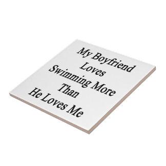 My Boyfriend Loves Swimming More Than He Loves Me Ceramic Tiles