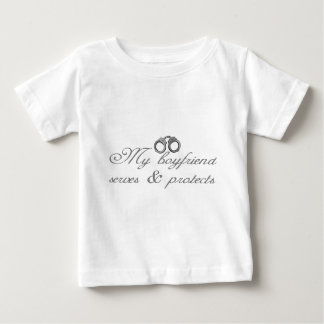 My boyfriend serves & protects baby T-Shirt