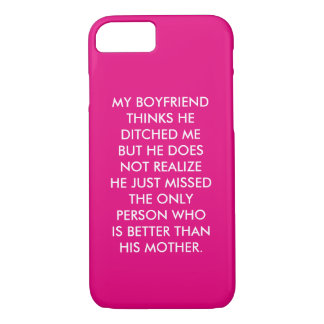 My boyfriend thinks he ditched me iPhone 7 case